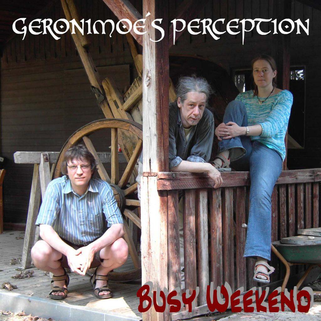 Geronimoe´s Perception - Busy Weekend