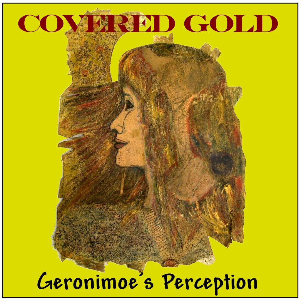Geronimoe´s Perception - Covered Gold