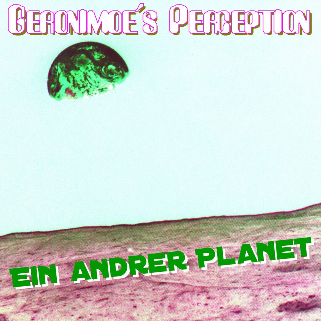 Geronimoe´s Perception - Ein and´rer Planet