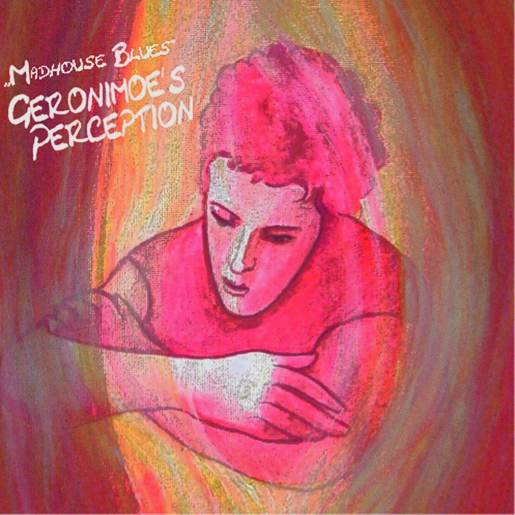 Geronimoe´s Perception - Madhouse Blues