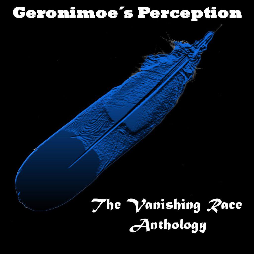 Geronimoe´s Perception - The Vanishing Race